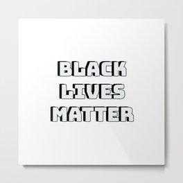 BLACK LIVES MATTER - BLM Metal Print