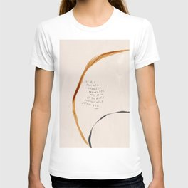 For All That Has Changed Around You, May Peace Be The River Running Wild Within You. T-shirt