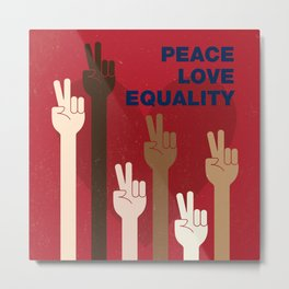 Peace Love Equality for All Metal Print