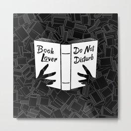 Book Lover, Do Not Disturb Metal Print