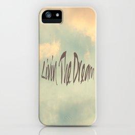 Livin The Dream iPhone Case