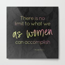 There is no limit to what women can accomplish - GRL PWR Collection Metal Print