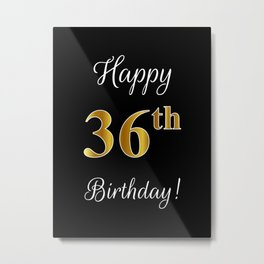 """Elegant """"Happy 36th Birthday!"""" With Faux/Imitation Gold-Inspired Color Pattern Number (on Black) Metal Print"""