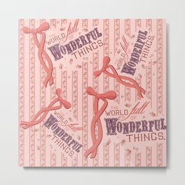 Wondeful Things Metal Print