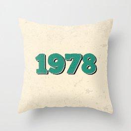 1978 Throw Pillow