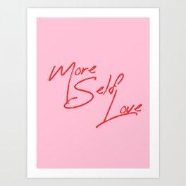 more self love Kunstdrucke