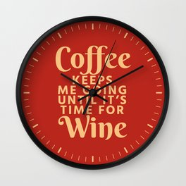Coffee Keeps Me Going Until It's Time For Wine (Crimson) Wall Clock
