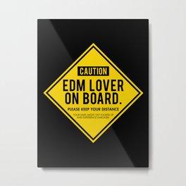 EDM Lover On Board. Please Keep Distance (black) Metal Print