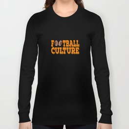 """""""Football Culture"""" tee design for sports lovers out there! Perfect gift this seasons of giving too!  Long Sleeve T-shirt"""