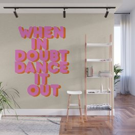 Dance it out Wall Mural