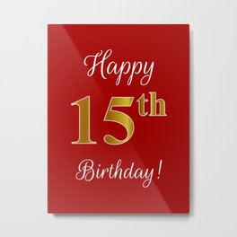 """Elegant """"Happy 15th Birthday!"""" With Faux/Imitation Gold-Inspired Color Pattern Number (on Red) Metal Print"""