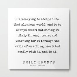 18  | 200211 | Emily Bronte Quotes | Metal Print
