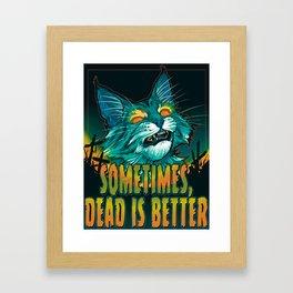 scott robertson orange sometimes dead is better t-shirt tank top   sticker  print art Framed Art Print