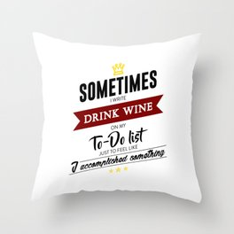 Drink Wine Forever Throw Pillow