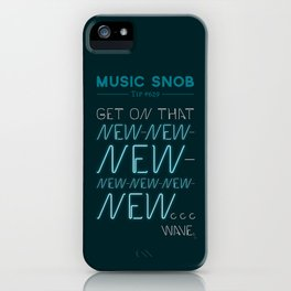 The NEW-New Wave — Music Snob Tip #629 iPhone Case