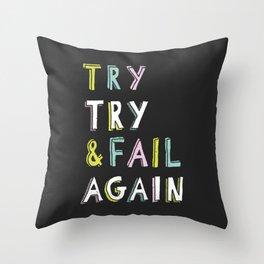 Try & Fail, Try Again Throw Pillow