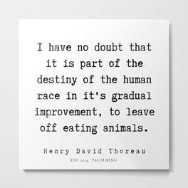 73   | Henry David Thoreau Quotes  | 190715 | Metal Print