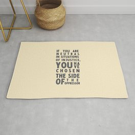 If you are neutral in situations of injustice, Desmond Tutu quote, civil rights, peace, freedom Rug