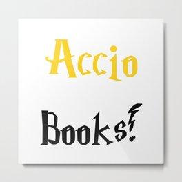 Accio books! (Gold) Metal Print