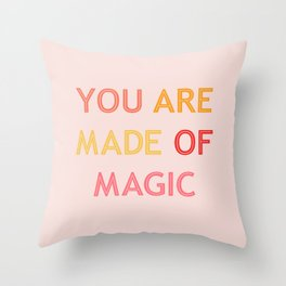You are Made of Magic Throw Pillow