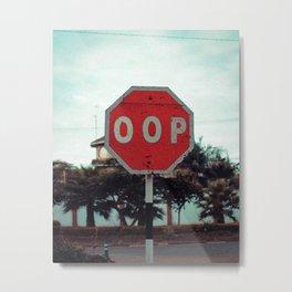 Oop Sign Metal Print