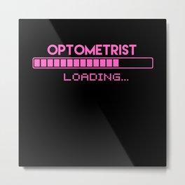 Optometrist Loading Metal Print