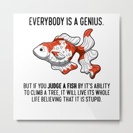Everybody Is A Genius Quote Physicist Goldfish Metal Print