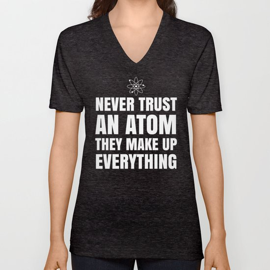 NEVER TRUST AN ATOM THEY MAKE UP EVERYTHING (Black & White) by creativeangel