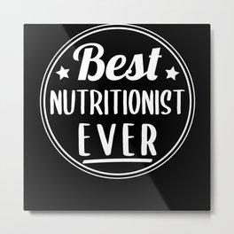Best Nutritionist Ever Gift Healthy Eating Metal Print