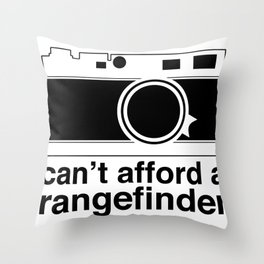 Can't Afford A Rangefinder Throw Pillow