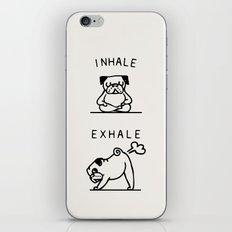 Inhale Exhale Pug iPhone Skin
