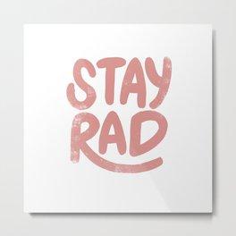 Stay Rad Vintage Pink Metal Print