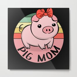 Pig Mom Sweet Mini Pig Farmer Metal Print