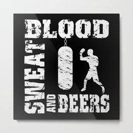 Boxing Blood Sweat And Beer For Boxers Metal Print