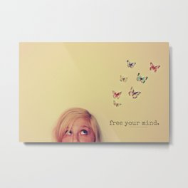 Free your mind Metal Print