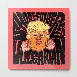 Short-Fingered Vulgarian Metal Print