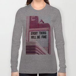 Every Thing Will Be Fine Langarmshirt