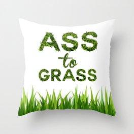 Ass to Grass Throw Pillow