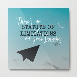 There's No Statute of Limitations on Your Trauma Metal Print