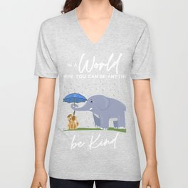 In A World Where You Can Be Anything, Be Kind Lovey Tee Unisex V-Neck