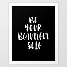 Be Your Beautiful Self black and white modern typographic quote poster canvas wall art home decor Art Print