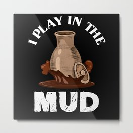 Pottery Mud Metal Print