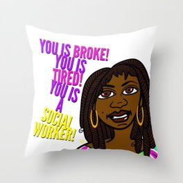 You Is A Social Worker! Throw Pillow
