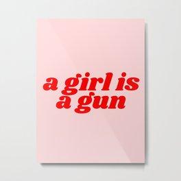 a girl is a gun Metal Print
