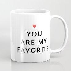 YOU ARE MY FAVORITE Coffee Mug
