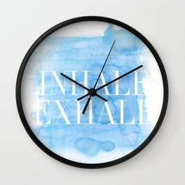 Enhale exhale quote Wall Clock