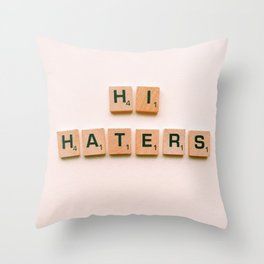 HI HATERS Throw Pillow