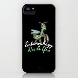 Entomophagy Needs You iPhone Case