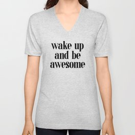 Wake up and be Awesome - Quote Unisex V-Neck