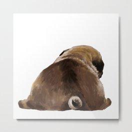 Pug Butt Metal Print